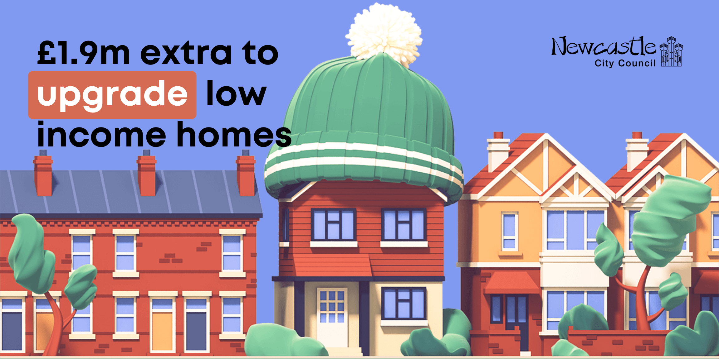 "A cartoon of a house in a woolly hat with the text ""£1.9m extra to upgrade low income homes"""